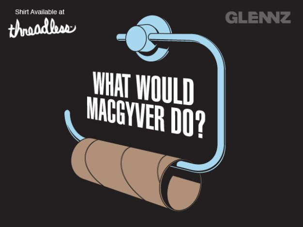 what_would_macgyver_do